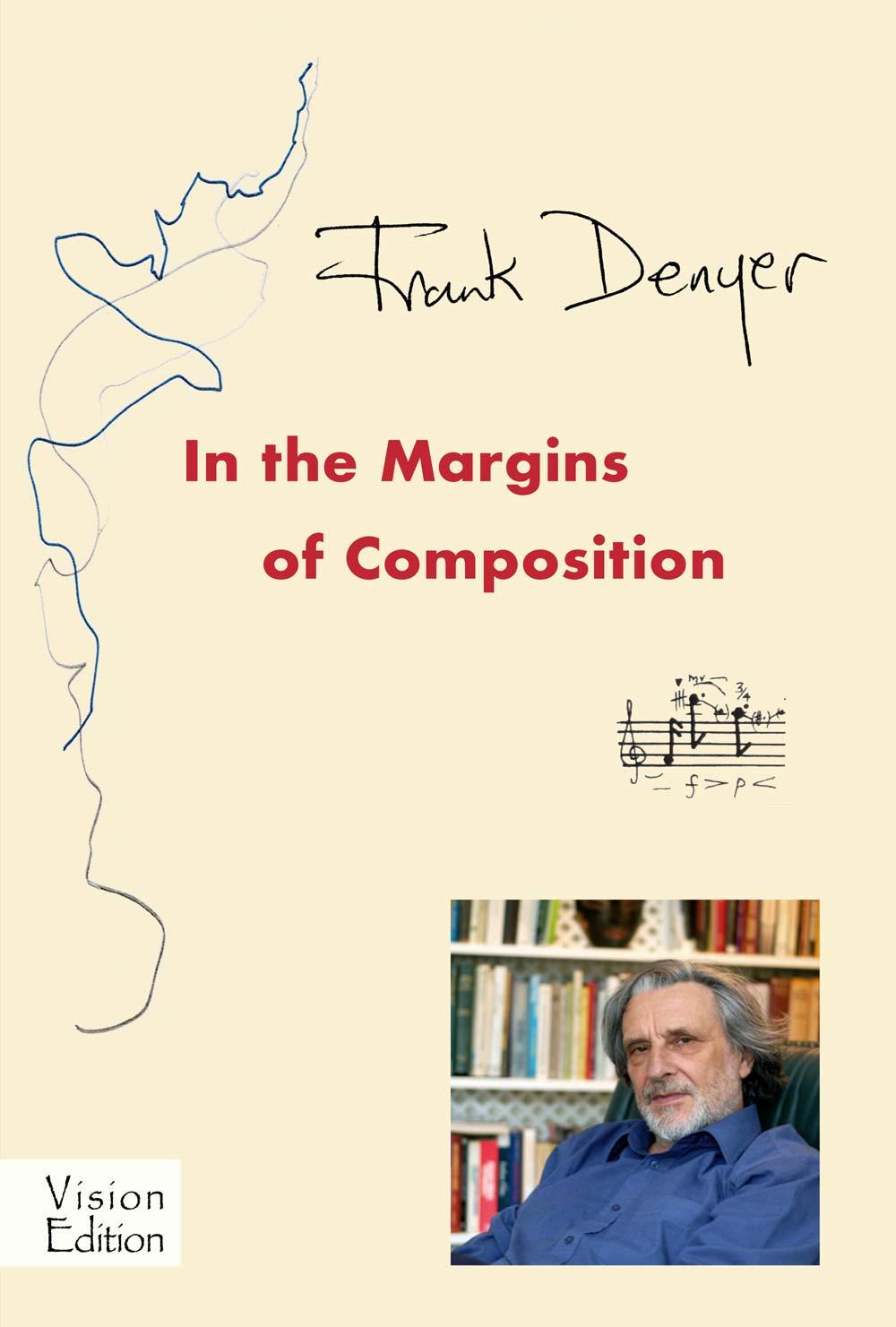 Frank Denyer : In the Margins of Composition